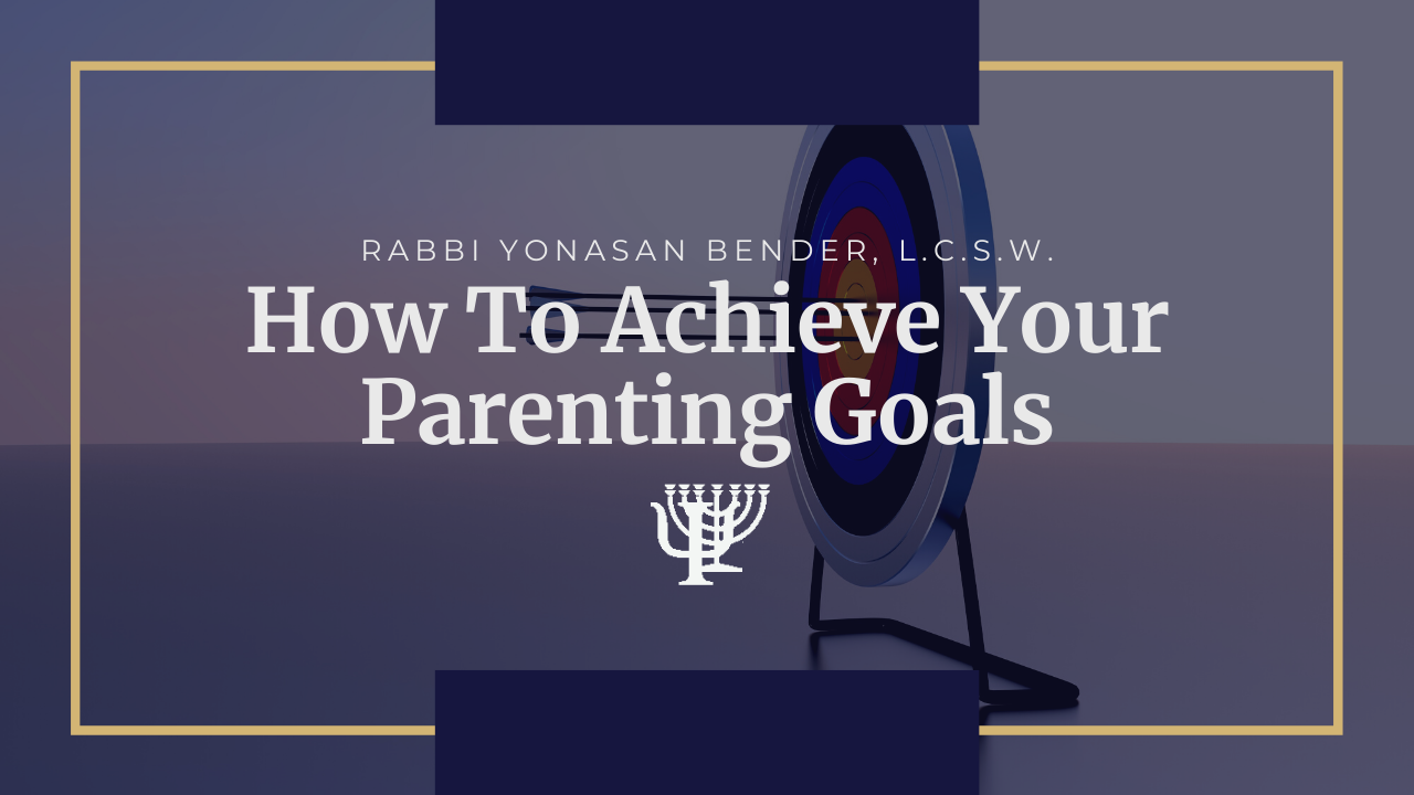 Video: How To Achieve Your Parenting Goals