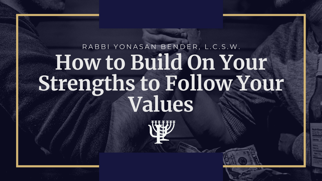 Video: How to Build on Your Strengths to Follow Your Values