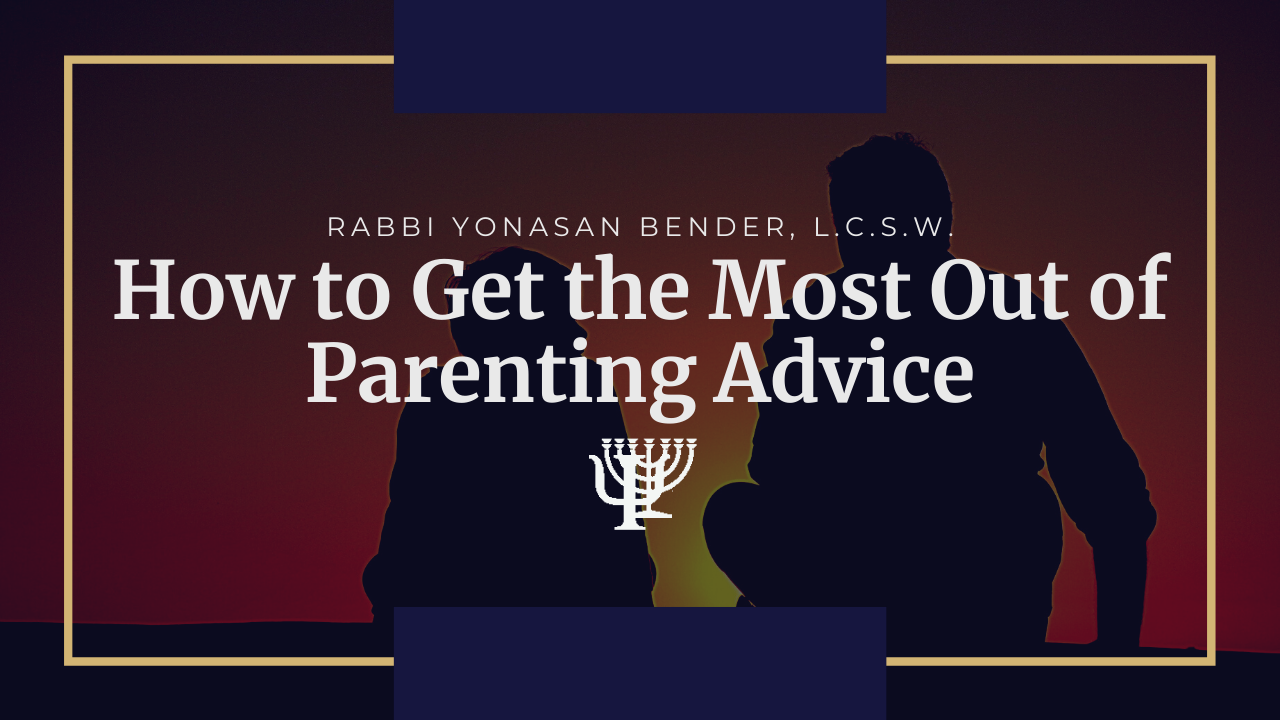 Video: How to Get the Most Out of Parenting Advice