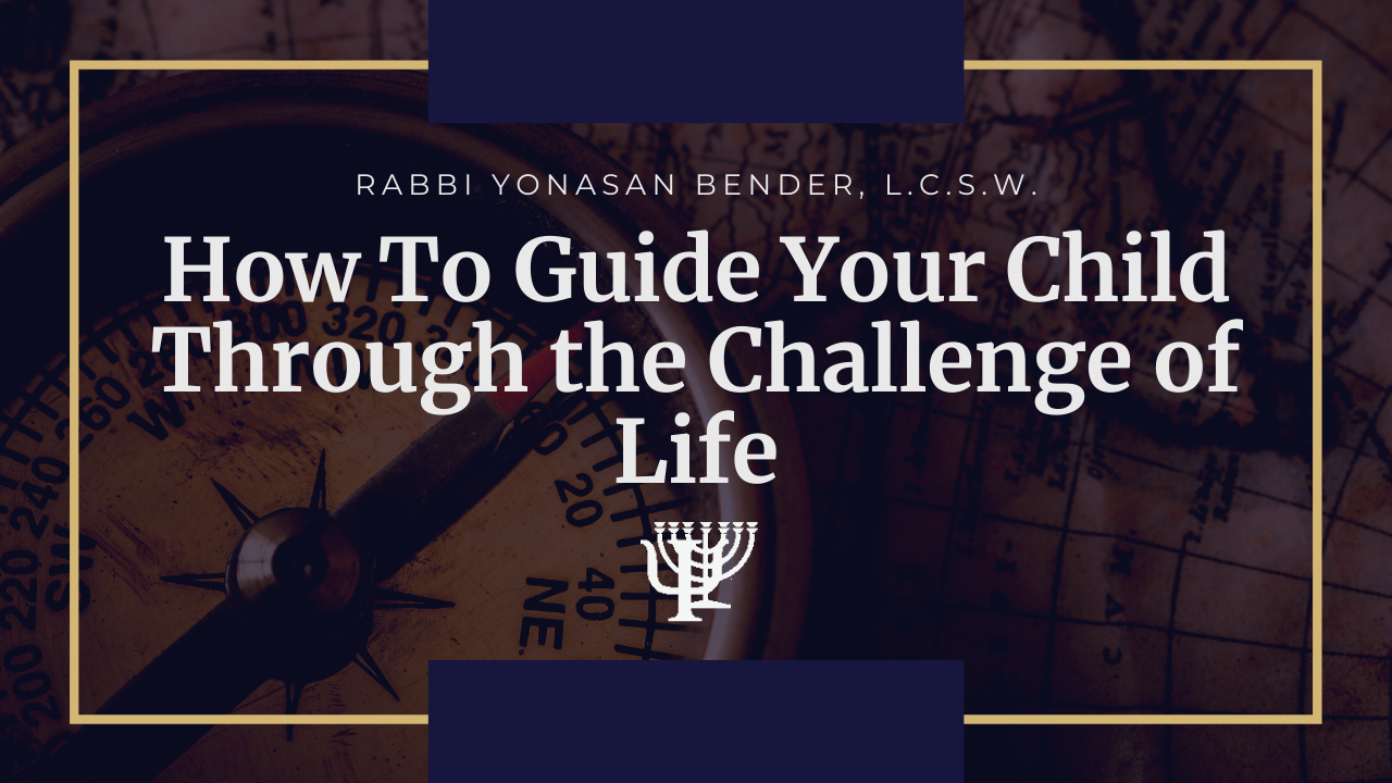 Video: How To Guide Your Child Through The Challenge of Life